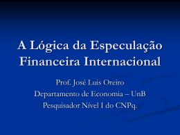 A Lógica da Especulação Financeira Internacional