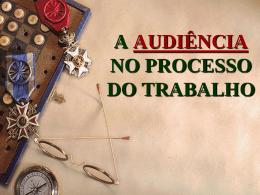 a audiência no processo do trabalho