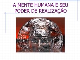 A MENTE HUMANA E SEU PODER DE REALIZAÇÃO