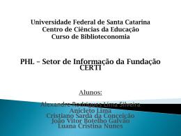 PHL – Setor de Informação da Fundação CERTI Alunos