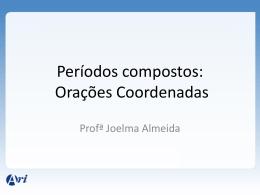 Cap. 11 - Períodos compostos: Orações Coordenadas.