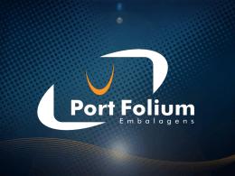 Quando você escolhe a Port Folium, não tem