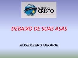 debaixo de suas asas- Rosemberg George