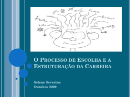 O PROCESSO DE ESCOLHA E A ESTRUTURAÇÃO DA