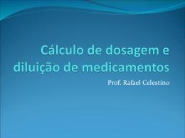 Cálculo de dosagem e diluição de medicamentos
