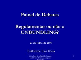 Regulamentar ou não o UNBUNDLING?