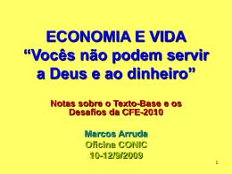 """ECONOMIA E VIDA """"Vocês não podem servir a Deus e ao dinheiro"""""""
