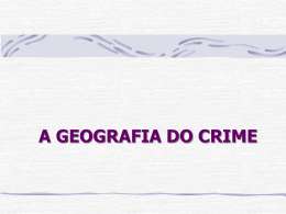 A GEOGRAFIA DO CRIME