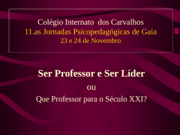 Que Professor para o Século XXI? - Colégio Internato dos Carvalhos