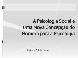Uma nova concepção de homem para a Psicologia, Silvia Lane