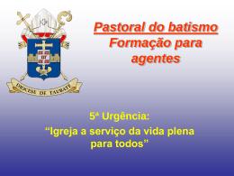 Curso da Pastoral do batismo Formação para agentes