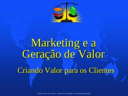 Marketing e a Geração de Valor • Criando Valor para os Clientes