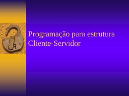 Programação para estrutura Cliente