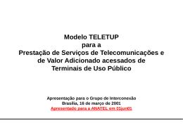 Modelo TELETUP Apresentação para a ANATEL