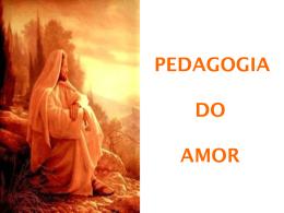 Pedagogia do Amor.