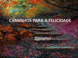 CAMINHOS PARA A FELICIDADE