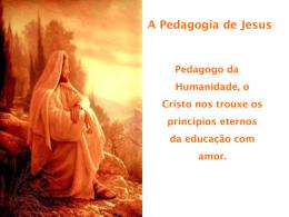A Pedagogia de Jesus - Filhotes de Cristo Home Page