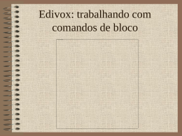 Edivox: trabalhando com comandos de bloco