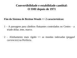 Convertibilidade e estabilidade cambial: O SMI depois de 1971