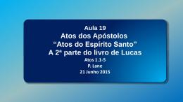 Atos dos Apostolos - 2a parte do livro de Lucas
