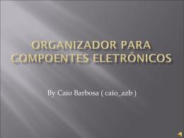 Organizador para compoentes eletrônicos
