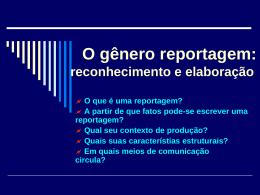 O gênero de reportagem