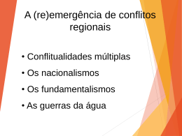 Apresentação: Reemergência de conflitos regionais