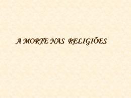 A MORTE E AS RELIGIÕES