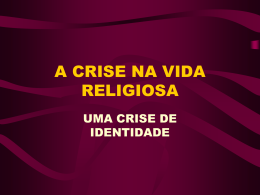 A CRISE NA VIDA RELIGIOSA