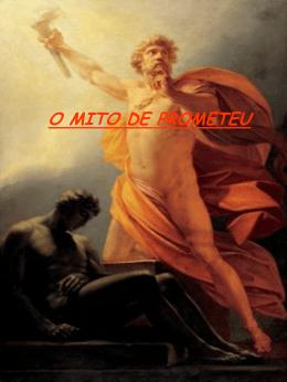 o mito de prometeu - ESCOLA MARIO QUINTANA / TRÊS VENDAS
