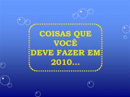 COISAS QUE VOCÊ DEVE FAZER EM 2010... PRATICAR UM