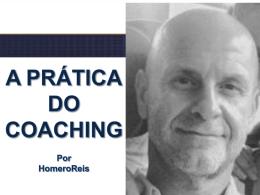 A Prática do Coaching Homero Reis