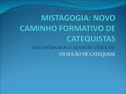 MISTAGOGIA: NOVO CAMINHO FORMATIVO DE CATEQUISTAS