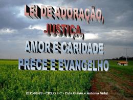 Lei de Adoração, Justiça, Amor, Caridade. Prece e Evengelho no Lar