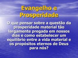 O que há de errado com o Evangelho da Prosperidade?