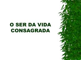 O SER DA VIDA CONSAGRADA