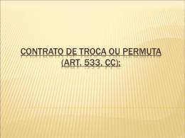 CONTRATO DE TROCA OU PERMUTA (art. 533, cc)