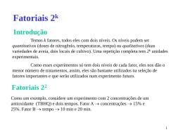 Fatoriais com dois níveis e k fatores