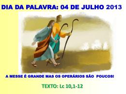 DIA DA PALAVRA: 07 DE JULHO 2013