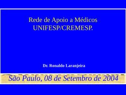 Rede de Apoio a Médicos EPM/CREMESP: Dois Anos de Experiência.