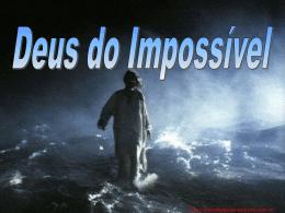 Deus do impossível.