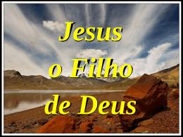 Jesus o Filho de Deus A maioria das religiões dos nossos dias