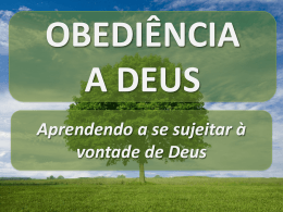 Como você pode obedecer a maior lei Deus?