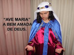 """""""AVE MARIA"""" A BEM AMADA DE DEUS."""