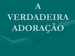 A Verdadeira Adoração (Pr. Edemar Vitorino)
