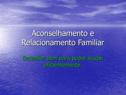 Aconselhamento e Relacionamento Familiar (II)