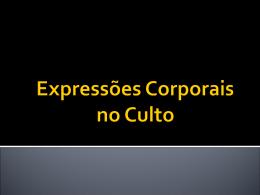 EXPRESSÕES CORPORAIS NO CULTO