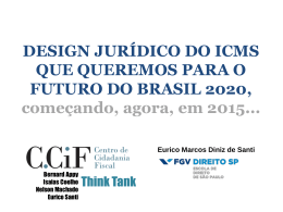 DESIGN JURÍDICO DO ICMS QUE QUEREMOS PARA O