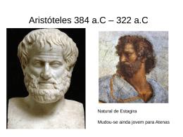 Aristóteles 384 a.C – 322 a.C