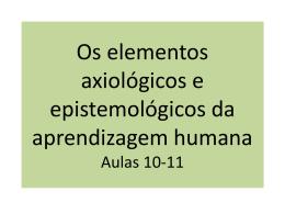 Os elementos axiológicos e epistemológicos da aprendizagem